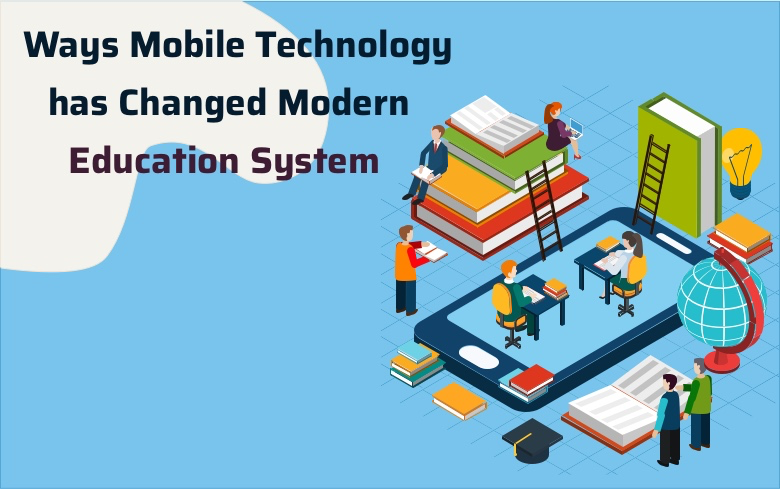 Image Showing The Text Ways Mobile Technology Changed Modern Education System.